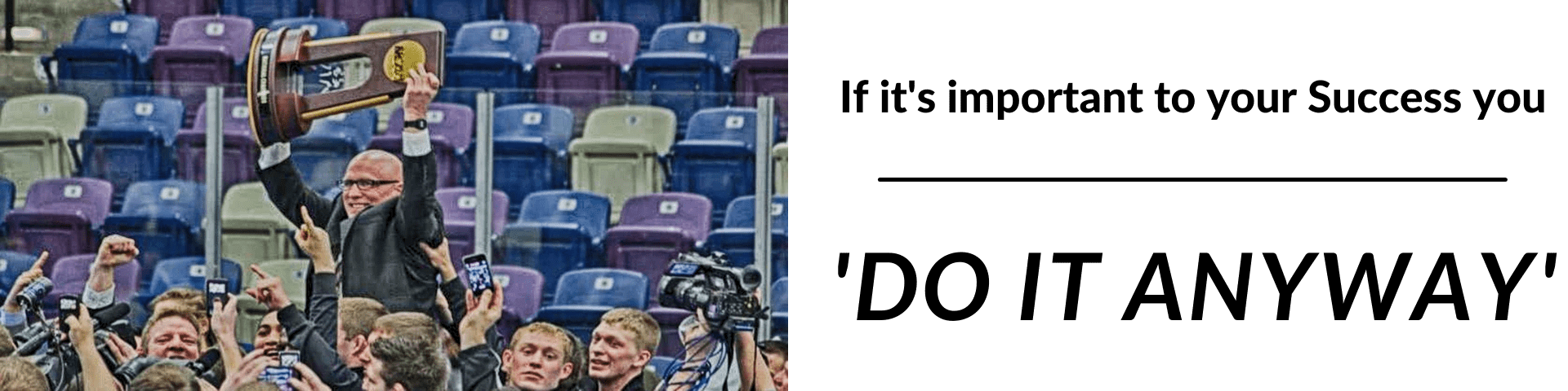 Coach Jim Miller – Do It Anyway!
